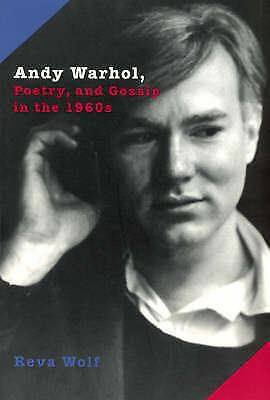 1 of 1 - Andy Warhol, Poetry and Gossip in the 1960s by Reva Wolf...lnf565