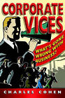 Corporate Vices: What's Gone Wrong with Business? by Charles Cohen (Paperback, 2002)