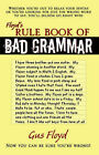 Floyd's Rule Book of Bad Grammar by Gus Floyd (Paperback / softback, 2006)