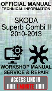 #ACCESS LINK OFFICIAL WORKSHOP MANUAL SERVICE SKODA SUPERB COMBI II 2010-2013