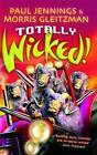 Totally Wicked!: Nos.1-6 of  Wicked by Paul Jennings, Morris Gleitzman (Paperback, 1999)