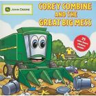 Corey Combine and the Great Big Mess by John Deere and Ron Berg (2009, Paperback)