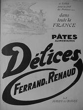 PUBLICITÉ 1928 PÂTES ALIMENTAIRE DÉLICES FERRAND & RENAUD - ADVERTISING