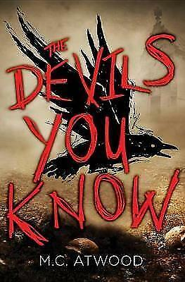 The Devils You Know by M C Atwood (Hardback, 2017) #2387