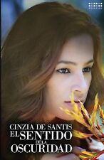 El Sentido de la Oscuridad by Cinzia De Santis (2014, Paperback)