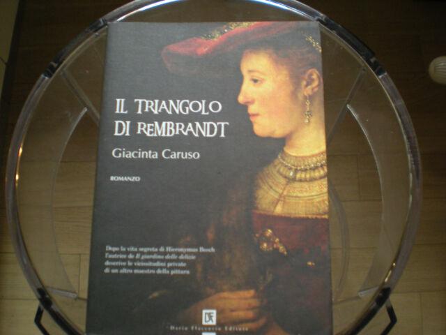 Il triangolo di Rembrandt Giacinta Caruso