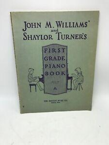 John-M-Williams-amp-Shaylor-Turner-039-s-First-Grade-Piano-Book-Vintage-1934-USA