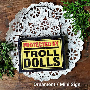 PROTECTED BY TROLL DOLLS Gag Gift New USA *  Mini Wood Sign Ornament  DecoWords