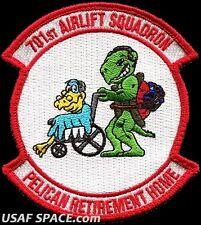 USAF 701ST AIRLIFT SQUADRON -PELICAN RETIREMENT HOME- ORIGINAL VEL MORALE PATCH