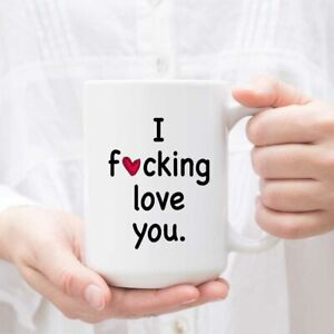 I Fcking Love You Mug Girlfriend Mug Funny Girlfriend Gift Boyfriend Gift Wife