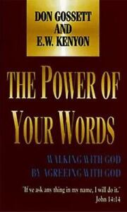 Power of Your Words by Don Gosset and E  W  Kenyon (1983, Paperback)