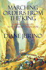 Marching Orders from the King: Hearing from God as We Usher in His Kingdom by Diane Jurino (Paperback / softback, 2009)