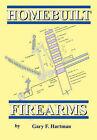 Homebuilt Firearms by Gary F Hartman (Paperback / softback, 2010)