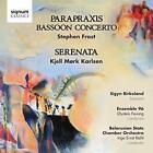 Parapaxis/Fagottkonzert/Serenata op.113 von Birkeland,Belarusian State Cham,Fevang,Ensemble 96 (2011)