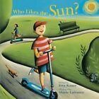 Who Likes the Sun? by Etta Kaner (Hardback, 2007)