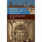 Embassy, Emigrants, and Englishmen: The Three Hundred Year History of a Russian Orthodox Church in London by Christopher Birchall (Hardback, 2014)