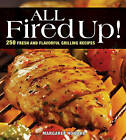 All Fired Up: Outdoor and Indoor Grilling by Margaret Howard (Paperback, 2010)