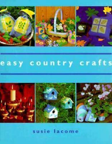 Easy Country Crafts by Lacome, Susie