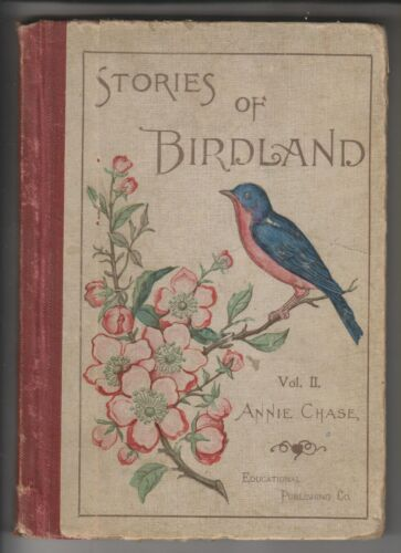 1896 BOOK STORIES FROM BIRDLAND VOLUME II BY ANNIE CHASE