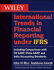 Wiley International Trends in Financial Reporting Under IFRS: Including Comparisons with US GAAP, Chinese GAAP, and Indian GAAP by Nandakumar Ankarath, Abbas A. Mirza (Paperback, 2012)