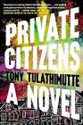 Private Citizens by Tony Tulathimutte (Paperback / softback, 2016)
