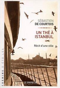 UN THÉ À ISTANBUL - RÉCIT D'UNE VILLE - SÉBASTIEN DE COURTOIS