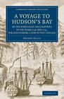 A Voyage to Hudson's-Bay by the Dobbs Galley and California in the Years 1746 and 1747, for Discovering a North West Passage: With an Accurate Survey of the Coast, and Short Natural History of the Country by Henry Ellis (Paperback, 2014)