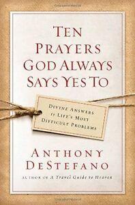 Diez oraciones Dios siempre dice sí a: Divina respuestas a las temperaturas más difíciles