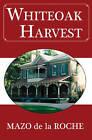 Whiteoak Harvest by Mazo Roche (Paperback, 2010)