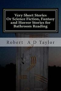 Details about Very Short Stories : Or Science Fiction, Fantasy and Horror  Stories for Bathr
