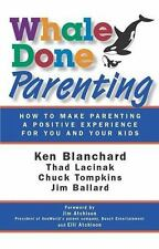 Whale Done Parenting: How to Make Parenting a Positive Experience for You and