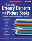 Teaching Literary Elements with Picture Books : Engaging, Standards-Based Lessons and Strategies by Mary Napoli and Susan Van Zile (2009, Paperback)