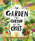 The Garden, the Curtain and the Cross by Carl Laferton (Hardback, 2016)