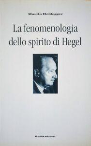 MARTIN-HEIDEGGER-LA-FENOMENOLOGIA-DELLO-SPIRITO-DI-HEGEL-GUIDA-2001