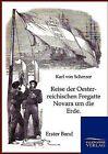 Reise Der Oesterreichischen Fregatte Novara Um Die Erde by Karl Von Scherzer (Paperback / softback, 2013)