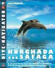 Dive-Navigator Hurghada and Safaga: The Most Popular Dive Sites of the Red Sea, Located Around Hurghada and Safaga. 46 Full-Color Three-Dimensional Maps and Detailed Descriptions and GPS-Coordinates by Andrey Dvoretski (Paperback / softback, 2013)