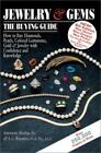 Jewelry and Gems : How to Buy Diamonds, Pearls, Colored Gemstones, Gold and Jewelry with Confidence and Knowledge: the Buying Guide by Antonio C. Bonanno and Antoinette L. Matlins (2001, Paperback, Revised, Expanded)