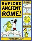 Explore Ancient Rome!: 25 Great Projects, Activities, Experiements by Carmella Van Vleet (Paperback, 2008)