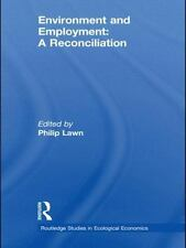 Environment and Employment : A Reconciliation by Philip A. Lawn (2009,...