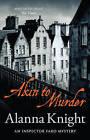 Akin to Murder by Alanna Knight (Paperback, 2016)