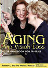 Aging and Vision Loss: A Handbook for Families by Alberta L Orr, Priscilla Rogers (Paperback / softback, 2006)
