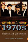 American Cinema of the 1970s: Themes and Variations by Rutgers University Press (Paperback, 2007)