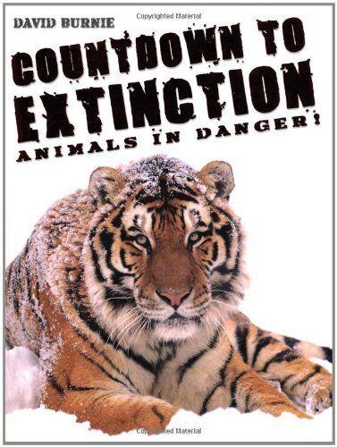Countdown to Extinction: Animals in Danger! By David Burnie