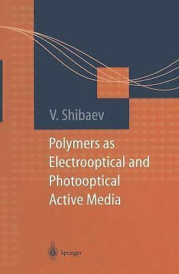 Polymers As Electrooptical and Photooptical Active Media Hardcover V. Shibaev