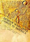 Hebrew Wars Over Christ in America by Hebrews I Ancient America 600bc - 400ad (Paperback / softback, 2010)