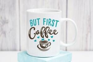 But First Coffee Cup Funny  Coffee Mug Gift  Morning Caffeine Addicts