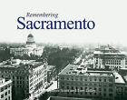 Remembering Sacramento by Tom Tolley, James Scott (Paperback / softback, 2010)