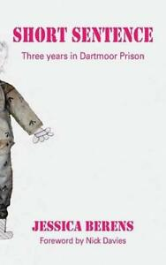 Short-Sentence-Three-Years-in-Dartmoor-Prison-by-Berens-Jessica-NEW-Book-Pa