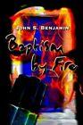 Baptism by Fire John S. Benjamin Authorhouse Paperback 9781403309631