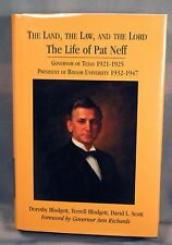 Land Law & Lord Life of Pat Neff Texas governor Baylor President by Blodgett 1st